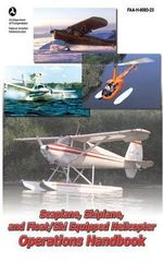 Seaplane, Skiplane, and Float/Ski Equipped Helicopter Operations Handbook : FAA-H-8083-23 - Federal Aviation Administration (FAA)