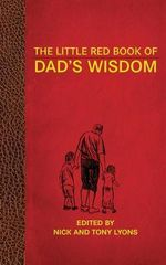 The Little Red Book of Dad's Wisdom - Nick Lyons