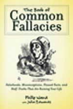 The Book of Common Fallacies : Falsehoods, Misconceptions, Flawed Facts, and Half-Truths That Are Ruining Your Life - Philip Ward