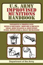 U.S. Army Improvised Munitions Handbook - United States. Department of the Army Allocations Committee, Ammunition