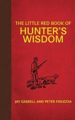 The Little Red Book Of Hunter's Wisdom - Jay Cassell