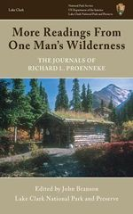 More Readings from One Man's Wilderness : The Journals of Richard L. Proenneke, 1974-1980 - Richard L. Proenneke