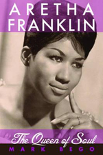 Aretha Franklin : The Queen of Soul - Mark Bego