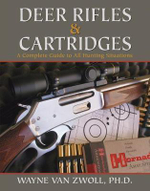 Deer Rifles and Cartridges : A Complete Guide to All Hunting Situations - Wayne Van Zwoll