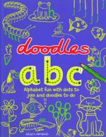 Doodles ABC : Alphabet Fun with Dots to Join and Doodles to Do - Sally Pilkington