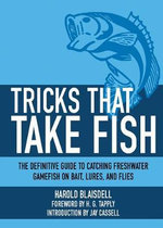 Pocket Guide to Tricks That Take Fish : Catch More Fish Faster - Harold F. Blaisdell
