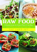 Raw Food: The Card Set : A Handy Guide for Every Meal of the Day - Erica Palmcrantz Aziz