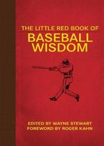 The Little Red Book of Baseball Wisdom : Little Red Books - Wayne Stewart