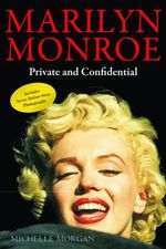 Marilyn Monroe : Private and Confidential - Michelle Morgan
