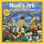 Noah's Ark : The Brick Bible for Kids - Brendan Powel Smith