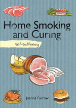 Home Smoking and Curing : Self-Sufficiency - Joanna Farrow