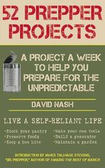 52 Prepper Projects : A Project a Week to Help You Prepare for the Unpredictable - Reader in History David Nash