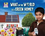What in the World Is a Green Home? : Super Sandcastle: Going Green (Library) - Oona Gaarder-Juntti