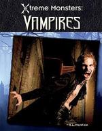 Vampires : Xtreme Monsters - S L Hamilton