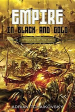 Empire in Black and Gold : Shadows of the Apt - Adrian Tchaikovsky