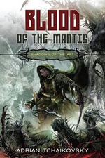 Blood of the Mantis : Shadows of the Apt 3 - Adrian Tchaikovsky