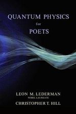 Quantum Physics for Poets - Leon M. Lederman
