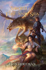 Sword of Fire and Sea : The Chaos Knight Book One - Erin Hoffman