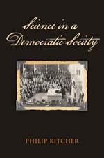 Science in a Democratic Society - Philip Kitcher