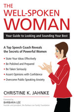 The Well-Spoken Woman : Your Guide to Looking and Sounding Your Best - Christine K. Jahnke