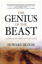 Genius of the Beast : A Radical Re-vision of Capitalism - Howard Bloom