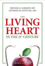 The Living Heart in the 21st Century - Michael E. DeBakey