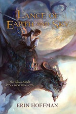 Lance of Earth and Sky : Bk.2 - Erin Hoffman