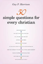 50 Simple Questions for Every Christian : How to Know Which Religion is True - Guy Harrison
