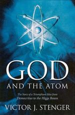 God and the Atom : Nontheism and the Human Spirit - Victor J. Stenger