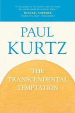 The Transcendental Temptation : A Critique of Religion and the Paranormal - Paul Kurtz