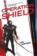 Operation Shield : A Cassandra Kresnov Novel - Joel Shepherd