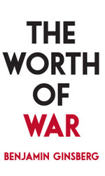 The Worth of War - Benjamin Ginsberg