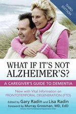 What If it's Not Alzheimer's? : A Caregiver's Guide to Dementia - Gary Radin
