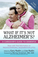 What If It's Not Alzheimer's? : A Caregiver's Guide To Dementia (3rd Edition)