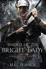 Sword of the Bright Lady - M.C. Planck