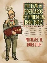 The Law in Postcards & Ephemera 1890-1962 - Michael H. Hoeflich