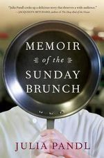 Memoir of the Sunday Brunch - Julia Pandl