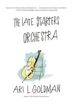 The Late Starters Orchestra - Ari L. Goldman