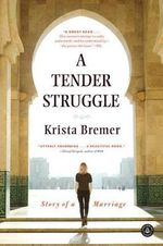 A Tender Struggle : Story of a Marriage - Krista Bremer