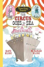 The Circus Goes to Sea : Three-Ring Rascals - Kate Klise