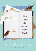 The Year My Mother Came Back - Alice Eve Cohen