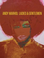 Andy Warhol : Ladies and Gentlemen - Andy Warhol