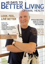 40 Days to Better Living--Optimal Health : Optimal Health - Dr. Scott Morris