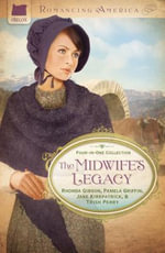 The Midwife's Legacy : Love Inspired Historical - Jane Kirkpatrick