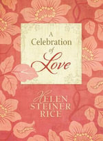 A Celebration of Love - Helen Steiner Rice