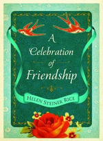 A Celebration of Friendship - Helen Steiner Rice