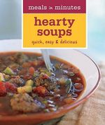 Hearty Soups : Quick, Easy & Delicious - Georgeanne Brennan