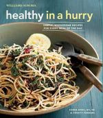 Healthy in a Hurry (Williams-Sonoma) : Simple, Wholesome Recipes for Every Meal of the Day - Esther Blum