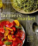 Cooking from the Farmers' Market - Jodi Liano
