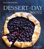Dessert of the Day : 365 Recipes for Every Day of the Year - Kim Laidlaw